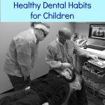 Healthy Dental Habits for Children